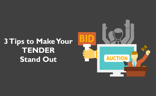 3 Tips to make your Tender stand out